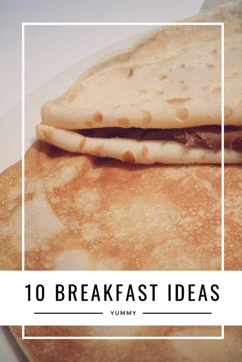 10 breakfast ideas - pancakes crêpes